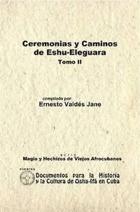 Ceremonias Y Caminos De Eshu Eleguara. Tomo II (häftad)