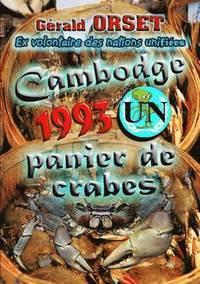 Cambodge 93 U.N Panier De Crabes (häftad)