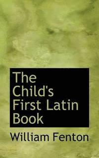 The Child's First Latin Book (inbunden)