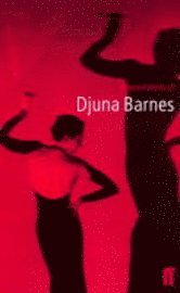 The Selected Works of Djuna Barnes (inbunden)