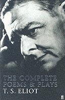 The Complete Poems and Plays of T. S. Eliot (h�ftad)