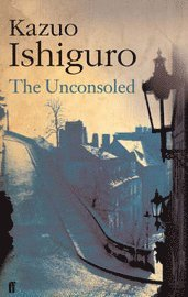 The Unconsoled (inbunden)