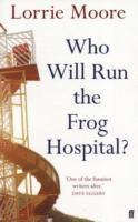 Who Will Run the Frog Hospital? (inbunden)