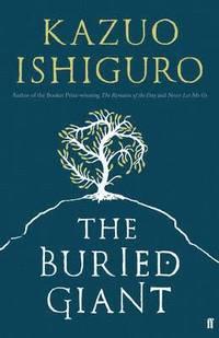 The Buried Giant (inbunden)