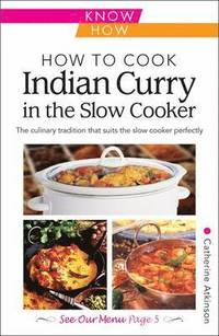 How to Cook Indian Curry in the Slow Cooker: Know How (h�ftad)