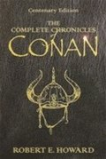 The Complete Chronicles of Conan: 'People of the Black Circle', 'Hour of the Dragon'