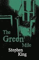 The green mile : a novel in six parts / Stephen King