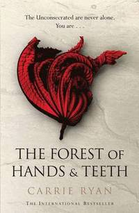 The Forest of Hands and Teeth (h�ftad)