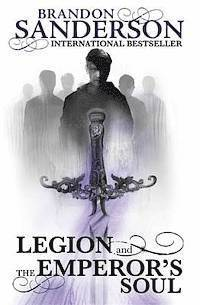 Legion and the Emperor's Soul (inbunden)