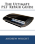 The Ultimate Ps3(tm) Repair Guide