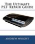 The Ultimate Ps3(tm) Repair Guide