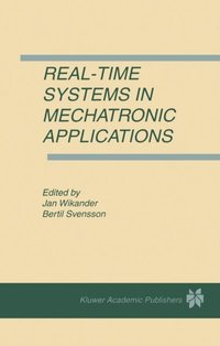 Real-Time Systems in Mechatronic Applications (inbunden)