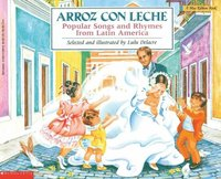 Arroz Con Leche: Popular Songs and Rhymes from Latin America: (Bilingual) (h�ftad)