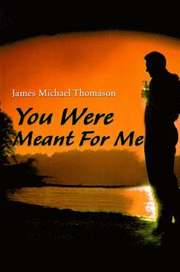 you were meant for me and i was meant: