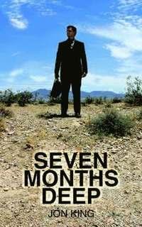 Seven Months Deep (h�ftad)