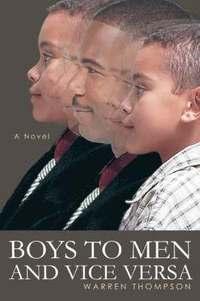 Boys to Men and Vice Versa (inbunden)