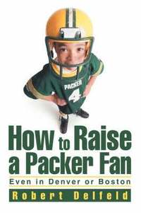 How to Raise a Packer Fan (h�ftad)
