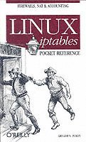 Linux Iptables Pocket Reference (h�ftad)