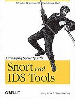 Managing Security with Snort and IDS Tools (h�ftad)