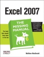 Excel 2007: The Missing Manual (h�ftad)
