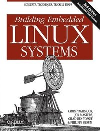 Building Embedded Linux Systems 2nd Edition (h�ftad)
