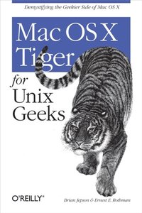 Mac OS X Tiger for Unix Geeks (h�ftad)