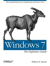 Windows 7: The Definitive Guide: The Essential Resource for Professionals and Power Users (h�ftad)