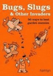 Bugs, Slugs and Other Invaders (h�ftad)