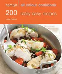 Hamlyn All Colour Cookbook 200 Really Easy Recipes (inbunden)