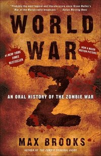 World War Z: An Oral History of the Zombie War (inbunden)