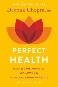 Perfect Health--Revised and Updated: The Complete Mind Body Guide (h�ftad)