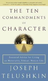 The Ten Commandments of Character (h�ftad)