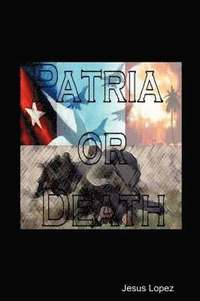 Patria Or Death (inbunden)