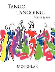 Tango, Tangoing: Poems &; Art (h�ftad)
