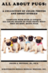 All about Pugs: A Collection of Color Photos and Short Stories