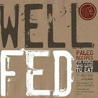 Well Fed: Paleo Recipes for People Who Love to Eat (h�ftad)