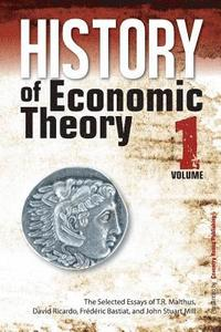 History of Economic Theory: The Selected Essays of T.R. Malthus, David Ricardo, Frederic Bastiat, and John Stuart Mill (inbunden)