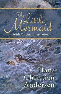 The Little Mermaid (with Original Illustrations) (inbunden)