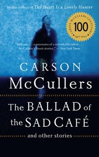 The Ballad of the Sad Cafe: And Other Stories (h�ftad)