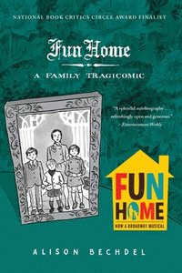 Fun Home: A Family Tragicomic (h�ftad)