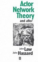 Actor Network Theory and After (h�ftad)