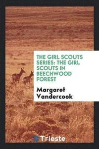 The Girl Scouts Series: The Girl Scouts in Beechwood Forest