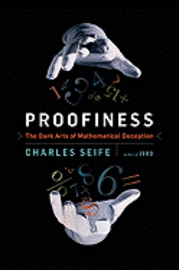 Proofiness: The Dark Arts of Mathematical Deception (inbunden)