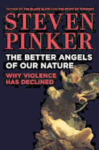 The Better Angels of Our Nature: Why Violence Has Declined (inbunden)