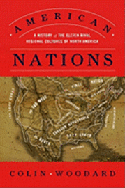 American Nations: A History of the Eleven Rival Regional Cultures of North America (inbunden)