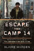 Escape From Camp 14 (inbunden)