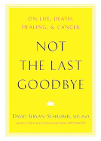 Not the Last Goodbye: On Life, Death, Healing, and Cancer (inbunden)