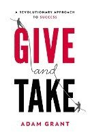 Give and Take: A Revolutionary Approach to Success (inbunden)