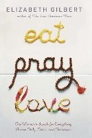 Eat, Pray, Love (inbunden)