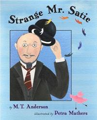 Strange Mr. Satie (inbunden)